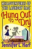 The Misadventures of the Laundry Hag: Hung Out to Dry (Laundry Hag Series Book 4)