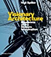 Visionary Architecture: Blueprints of the Modern Imagination