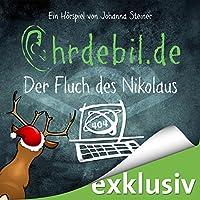 Fluch des Nikolaus (Ohrdebil 4) Hörspiel von Johanna Steiner Gesprochen von:  div.