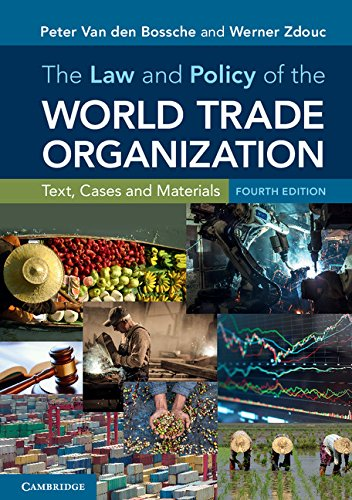 The Law and Policy of the World Trade Organization Text, Cases and Materials [Van den Bossche, Peter - Zdouc, Werner] (Tapa Blanda)