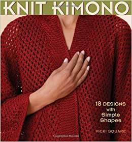Knit Kimono: Vicki Square: 9781931499897: Amazon.com: Books