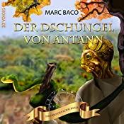 Der Dschungel von Antann (Das Rad des Schicksals 2) | Marc Baco
