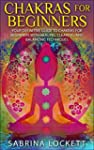 Chakras for Beginners: Your Definitiv...