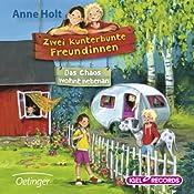 Das Chaos wohnt nebenan (Zwei kunterbunte Freundinnen 1) | Anne Holt
