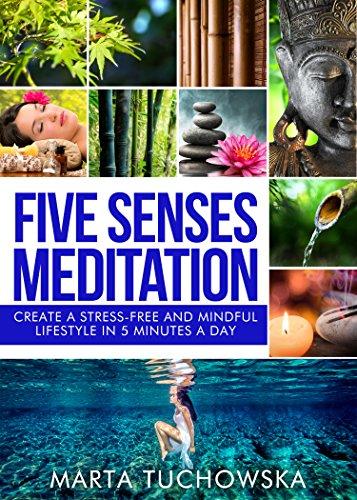 meditation five senses meditation create a stressfree