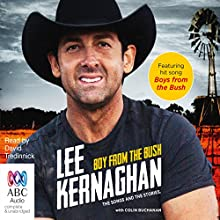Boy from the Bush: The Songs and the Stories Audiobook by Lee Kernaghan Narrated by David Tredinnick