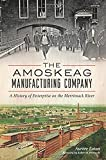 img - for Amoskeag Manufacturing Company, The: book / textbook / text book