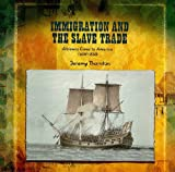 img - for Immigration and the Slave Trade: Africans Come to America (1607-1830 (Primary Sources of Immigration and Migration in America) book / textbook / text book