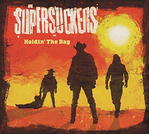Holdin' The Bag by Supersuckers