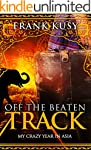 Off the Beaten Track: My Crazy Year i...