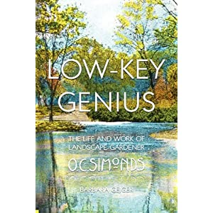 Low-Key Genius: The Life and Work of Landscape-Gardener O.C. Simonds