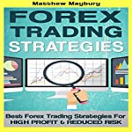 Forex: Strategies: Best Forex Trading Strategies for High Profit and Reduced Risk, Volume 2 | Matthew Maybury