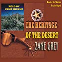 The Heritage of the Desert Audiobook by Zane Grey Narrated by Gene Engene