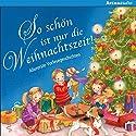 So schön ist nur die Weihnachtszeit: Allererste Vorlesegeschichten Hörbuch von Ulrike Kaup Gesprochen von: Andrea Kurmann
