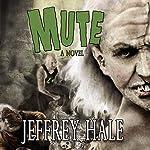 Mute | Jeffrey Hale