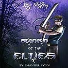 Sword of the Elves: The Elven Saga, Book 1 Hörbuch von Emanuel Fynn Gesprochen von: Tim McKiernan