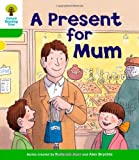 Roderick Hunt Oxford Reading Tree: Level 2: First Sentences: A Present for Mum