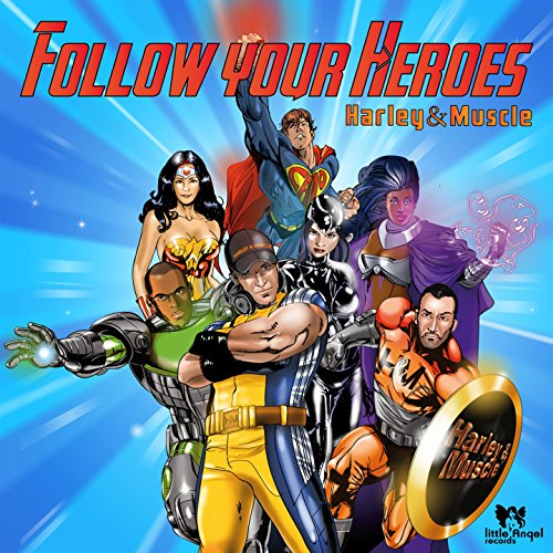 VA – Harley and Muscle Follow Your Heroes – (LAR050) – 2CD – FLAC – 2015 – WRE