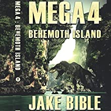 Mega 4: Behemoth Island Audiobook by Jake Bible Narrated by Lee Strayer