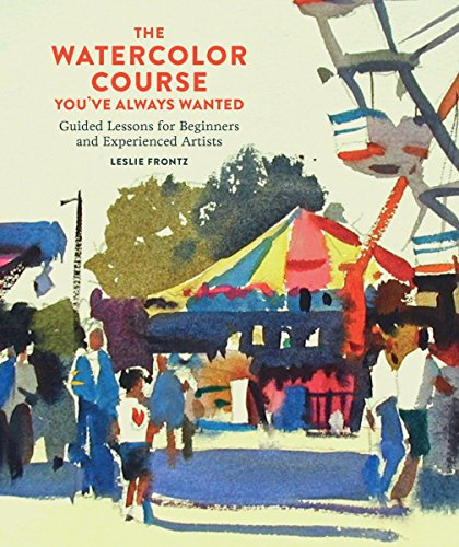 the-watercolor-course-youve-always-wanted-guided-lessons-for-beginners-and-experienced-artists