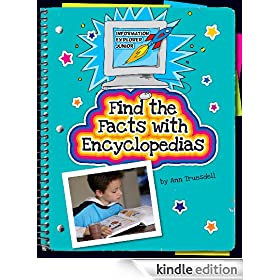 Find the Facts with Encyclopedias (Explorer Junior Library: Information Explorer Junior)