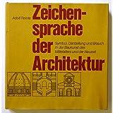 """Zeichensprache der Architektur. Symbol, Darstellung und Brauch in der Baukunst des Mittelalters und der Neuzeitvon """"Adolf Reinle"""""""