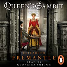 Queen's Gambit (       UNABRIDGED) by Elizabeth Fremantle Narrated by Georgina Sutton