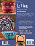 It's a Wrap: Sewing Fabric Purses, Baskets, and Bowls