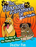 The Hilarious Adventures of Jass and Marble. ( A funny children book ages 2 - 6, fully illustrated kids short story book): The Case of the Missing Dog ... Hilarious Adventures, childrens books)