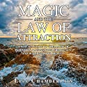 Magic and the Law of Attraction: A Witch's Guide to the Magic of Intention, Raising Your Frequency, and Building Your Reality Audiobook by Lisa Chamberlain Narrated by Kris Keppeler