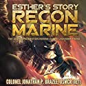 Esther's Story: Recon Marine: The United Federation Marine Corps' Lysander Twins, Book 2 Audiobook by Jonathan P. Brazee Narrated by Nancy Bos