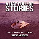 A Hat Full of Stories: Three Weird West Tales Hörbuch von Steve Vernon Gesprochen von: Richard Peterson
