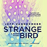 The Strange Bird: A Borne Story | Jeff VanderMeer
