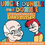 Uncle Dunkle and Donnie: 35 Fractured Fables from the Voice of Yogi Bear! | Daws Butler,Joe Bevilacqua