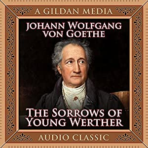 The Sorrows of Young Werther | [Johann Wolfgang von Goethe]