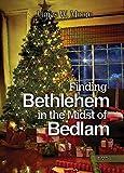 Finding Bethlehem in the Midst of Bedlam - DVD