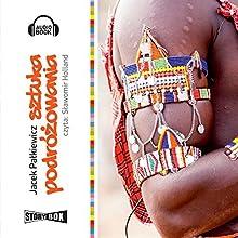 Sztuka podrózowania Audiobook by Jacek Palkiewicz Narrated by Slawomir Holland