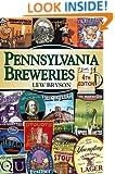 Pennsylvania Breweries: 4th Edition (Breweries Series)