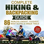 Complete Hiking & Backpacking Guide: Hiking Gears A to Z | Robbie J Jones