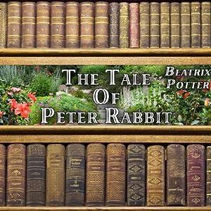 The Tale of Peter Rabbit | [Beatrix Potter]