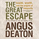 The Great Escape: Health, Wealth, and the Origins of Inequality Hörbuch von Angus Deaton Gesprochen von: Matthew Brenher