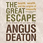 The Great Escape: Health, Wealth, and the Origins of Inequality | Angus Deaton