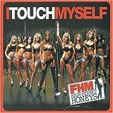 FHM High Street Honeys I Touch Myself
