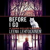 Before I Go: Maria Kallio, Book 7 | Leena Lehtolainen, Owen F. Witesman - translator