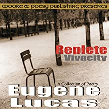 Replete Vivacity (       UNABRIDGED) by Eugene Lucas Narrated by Derrick E Hardin