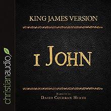 Holy Bible in Audio - King James Version: 1 John (       UNABRIDGED) by King James Version Narrated by David Cochran Heath