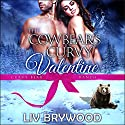 The Cowbear's Curvy Valentine: Curvy Bear Ranch, Book 5 Audiobook by Liv Brywood Narrated by Cici Kay