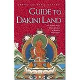 Guide to Dakini Land: The Highest Yoga Tantra Practice of Buddha Vajrayoginiby Geshe Kelsang Gyatso