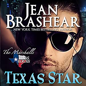 Texas Star: Texas Heroes: The Marshalls, Book 2 | [Jean Brashear]