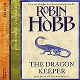 Dragon Keeper: The Rain Wild Chronicles, Book 1 (Unabridged)